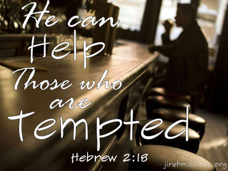He helps those who are tempted...