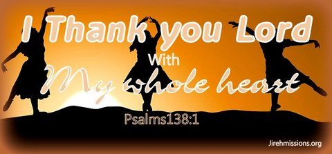 Thanking Lord with whole heart...