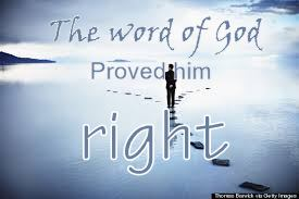 Word of God proved him right...